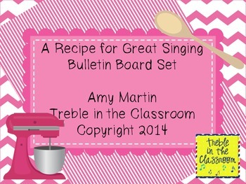 A Recipe for Great Singing Music Bulletin Board Set