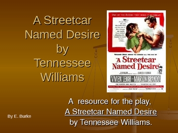 """A Resource For """"A Streetcar Named Desire"""" by Tennessee Williams"""