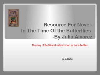 A Resource For The Novel, In The Time Of The Butterflies by Julia Alvarez