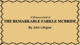 A Resource Guide to THE REMARKABLE FARKLE MCBRIDE by John