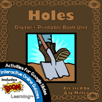 Holes Novel Study: Printable + Digital Bundle [Louis Sachar]