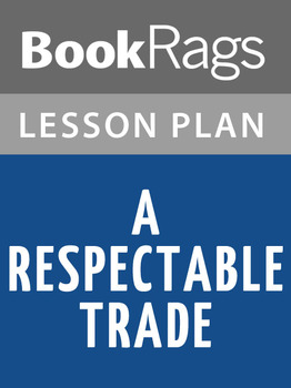 A Respectable Trade Lesson Plans