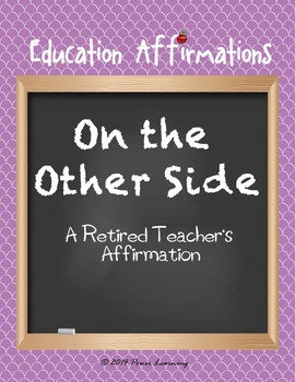 A Retired Teacher's Affirmation (Professional Development )