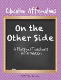 A Retired Teacher's Affirmation (Professional Development )