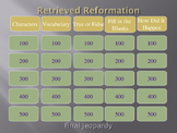 A Retrieved Reformation Jeopardy 2