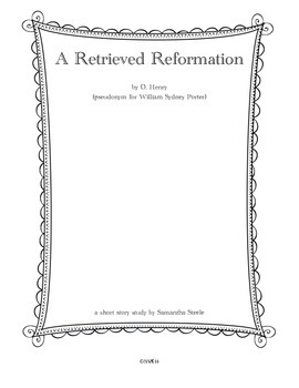 A Retrieved Reformation by O. Henry (CCSS aligned study guide)
