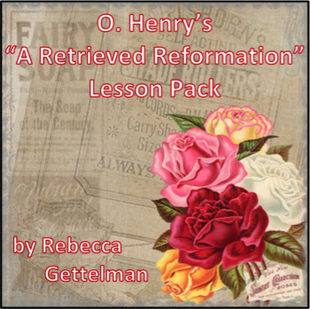 A Retrieved Reformation by O. Henry Short Story Lesson and