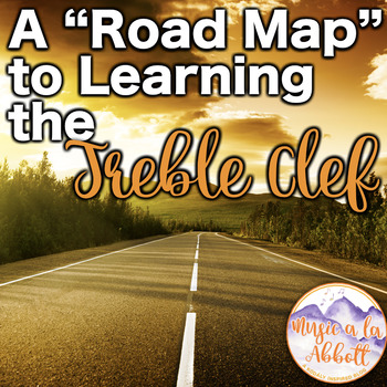 A Road Map to Learning the Treble Clef Staff {A Bundled Set}