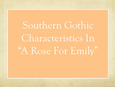 A Rose For Emily: Southern Gothic Characteristics