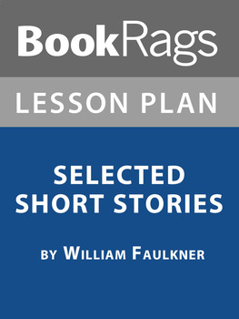 Selected Works by William Faulkner Lesson Plans