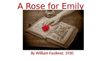 A Rose for Emily PowerPoint with Close Reading Questions and Answers on Click