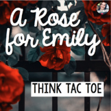 A Rose for Emily - Think Tac Toe