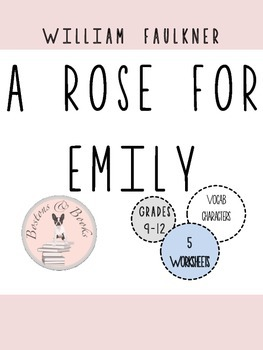 A Rose for Emily by William Faulkner Handouts