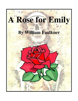 A Rose for Emily (by William Faulkner) Study Guide