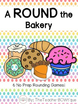 A Round the Bakery: 6 No Prep Rounding Games