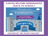 A Royal Welcome: Kindergarten (The First Day of School)