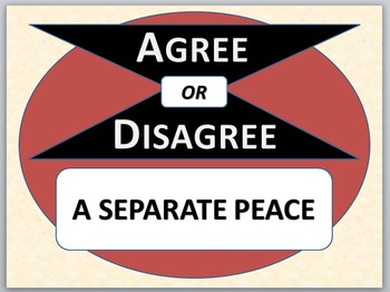 A SEPARATE PEACE - Agree or Disagree Pre-reading Activity