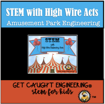 STEM CARNIVAL TIME ! An Engineering Exploration of a High Wire Act