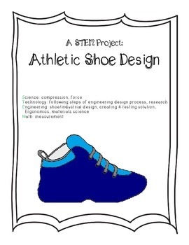 A STEM Project: Athletic Shoe Design