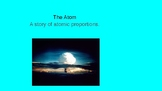 A STORY OF ATOMIC PROPORTIONS