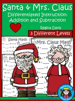 A+ Santa and Mrs. Claus Addition and Subtraction Differentiated  Practice