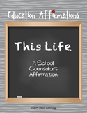 A School Counselor's Affirmation (Professional Development)