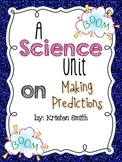 A Science Unit on Making Predictions