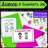 A Scientist's Job- 1st & 2nd Grade Google Slides Distance Learning