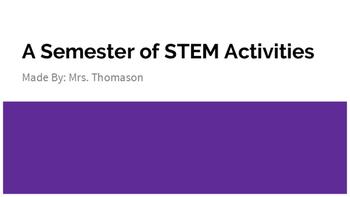 A Semester of STEM Activities