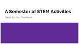 A Semester of STEM Activities