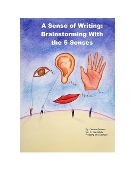 A Sense of Writing- Brainstorming With the 5 Senses