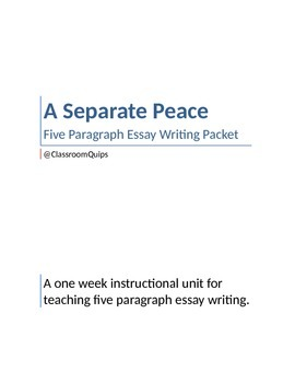 A Separate Peace- Five Paragraph Essay Writing Packet