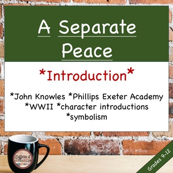 A Separate Peace Introduction: Characters, WWII, and John Knowles
