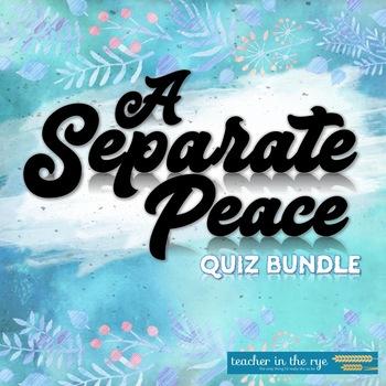 A Separate Peace Quiz Bundle: 1-4, 5-10 & 11-13 True/False & Mult. Choice