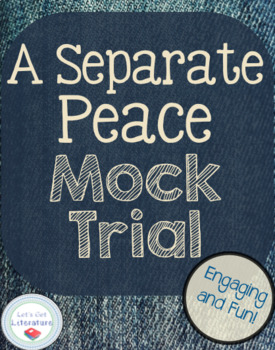A Separate Peace Unit Project Mock Trial