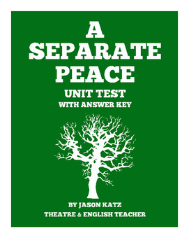A Separate Peace Unit Test With Answer Key by Jason Katz ...