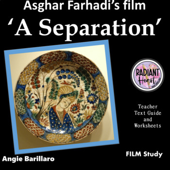 A Separation film directed by Fahadi; Teacher Text Guide and Worksheets