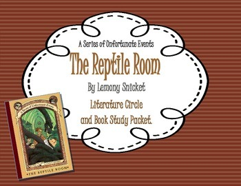 """A Series of Unfortunate Events: The Reptile Room"" Study/Lit. Circle Packet"