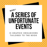 A Series of Unfortunate Events: The Bad Beginning 13 Graphic Organizers