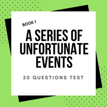 A Series of Unfortunate Events: The Bad Beginning 20 Questions Test