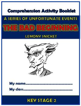 A Series of Unfortunate Events - The Bad Beginning - Comprehension Activities