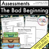 The Bad Beginning (A Series of Unfortunate Events): Tests, Quizzes, Assessments