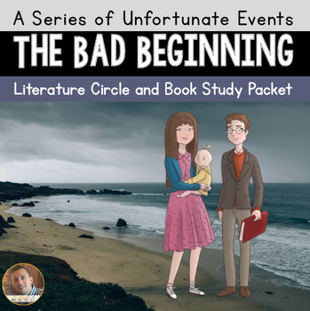 """""""A Series of Unfortunate Events: The Bad Beginning"""" Study/Lit. Circle Packet"""