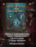 A Series of Unfortunate Events: The Grim Grotto TV Series Worksheet