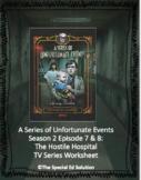 A Series of Unfortunate Events: The Hostile Hospital TV Series Worksheet