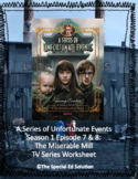 A Series of Unfortunate Events: The Miserable Mill TV Series Worksheet
