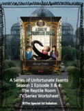 A Series of Unfortunate Events: The Reptile Room TV Series Worksheet