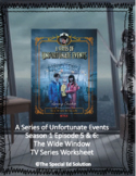 A Series of Unfortunate Events: The Wide Window TV Series Worksheet