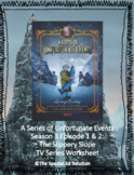 A Series of Unfortunate Events: The Slippery Slope TV Series Worksheet