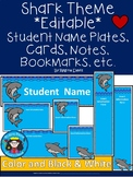 A+ Shark Theme*EDITABLE* Student Name Plates, Notes, Book Marks, etc.